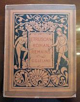 Etruscan Roman Remains-1st Edition-1892